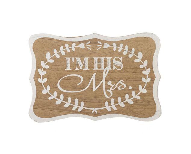 """Esküvői Dísz """" I'm His Mrs """" Tábla"""